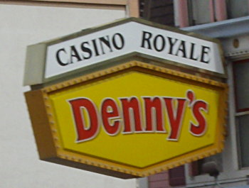 Dennys at the Casino Royale