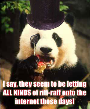panda, caption 'I say, they seem to be letting all kinds of riffraff into the zoo these days'