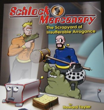the cover of Schlock Mercenary: The Scrapyard of Insufferable Arrogance