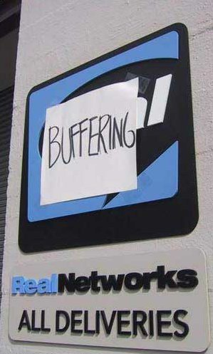 Real Networks sign, with 'Buffering' taped to it