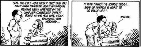 Bloom County cartoon from when Oliver hacked into the NYSE and displayed the message 'avast, ye scurvy dogs, Bank of America is about to go belly up!' on the big board